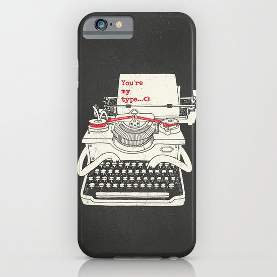 You're my type iPhone & iPod Case