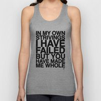 IN MY OWN STRIVINGS I HAVE FAILED, BUT YOU HAVE MADE ME WHOLE (A Prayer) Unisex Tank Top