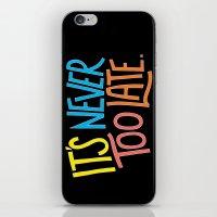 Never Too Late iPhone & iPod Skin