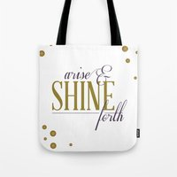 Arise & Shine Forth Tote Bag