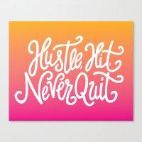 Hustle, Hit, Never Quit Canvas Print