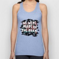 We were made in the Dark Unisex Tank Top