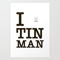 I [X] Tinman Art Print