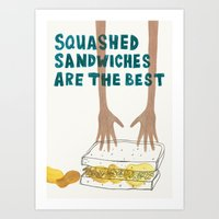 Squashed Sandwiches Are The Best Art Print
