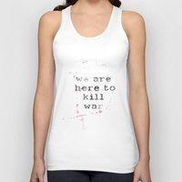We Are Here To Kill War Unisex Tank Top