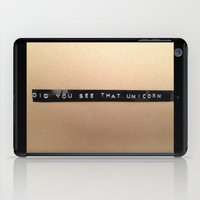 Did You See That Unicorn… iPad Case