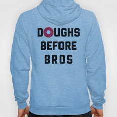 Doughs Before Bros Funny Quote Hoody