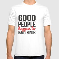 Good People Happen to Bad Things Mens Fitted Tee SMALL White