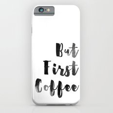 But First Coffee Waterco… iPhone 6 Slim Case