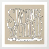 Stay Hungry, Stay Focuse… Art Print