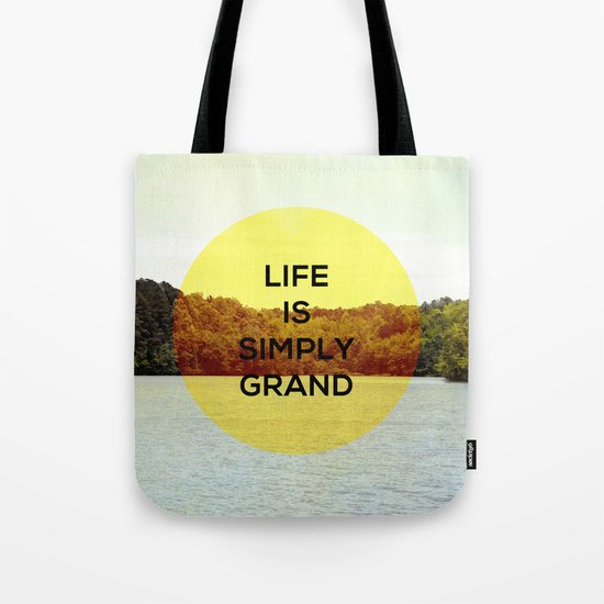 LIFE IS SIMPLY GRAND Tote Bag