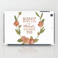 Home is Wherever I Can Poo iPad Case