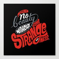 There is no beauty without some strangeness. Canvas Print