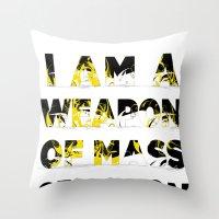 I am a Weapon of Mass Creation Throw Pillow