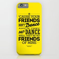 One Hit Wonder- Safety Dance in Yellow iPhone 6 Slim Case
