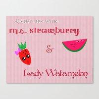 Ms.Strawburry & Lady Wat… Canvas Print