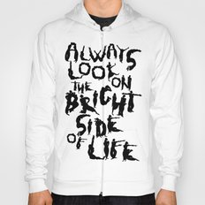Always look on the bright side of life Hoody