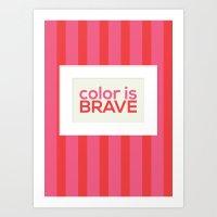 Color is Brave Art Print