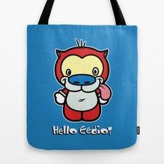 Hello Eediot Tote Bag