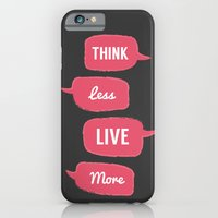 iPhone & iPod Case featuring Think less, Live More by ItsJessica
