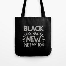 Black is the new Metaphor Tote Bag