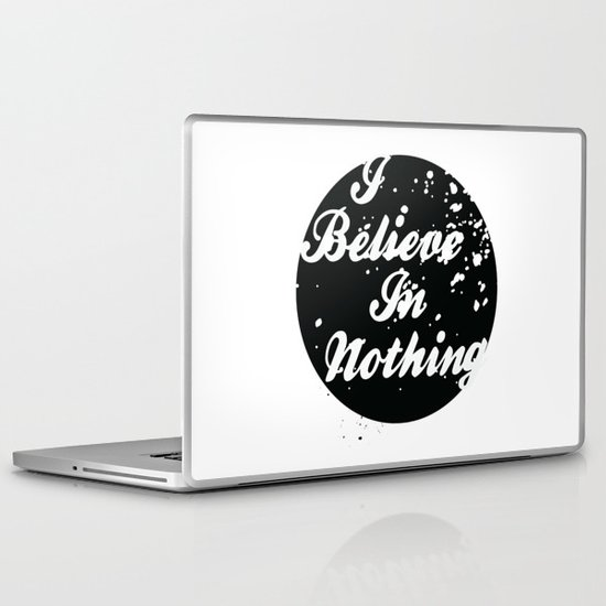 I Believe  In Nothing Laptop & iPad Skin