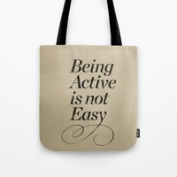 Being active is not easy. Tote Bag