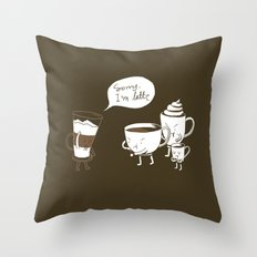 Sorry, I'm latte. Throw Pillow