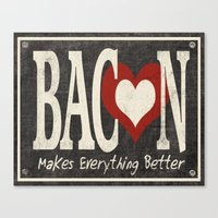 Bacon Makes Everything B… Canvas Print