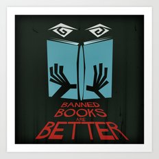 Banned Books Are Better Art Print
