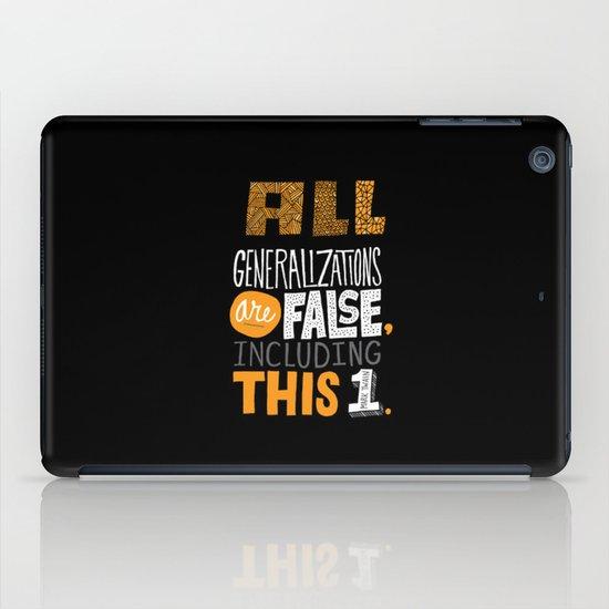 All Generalizations iPad Case