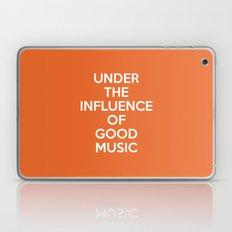 Under Influence Good Music Quote Laptop & iPad Skin