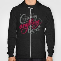 Creating Anything is Hard Hoody