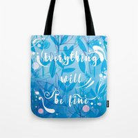 Everything Will Be Fine Tote Bag