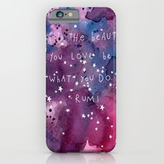 let the beauty you love be what you do iPhone 6 Slim Case