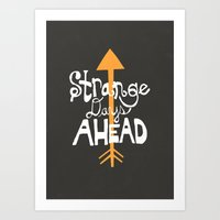 Strange Days Ahead Art Print