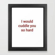 CuddleHard Framed Art Print
