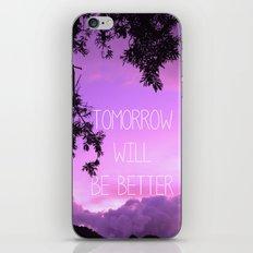 Tomorrow will be better! iPhone & iPod Skin