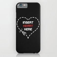 Insert Heart Here Slim Case iPhone 6s