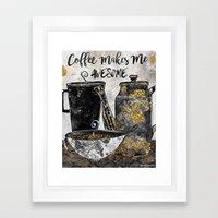 Coffee Makes Me Awesome Framed Art Print
