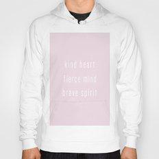 KIND HEART FIERCE MIND BRAVE SPIRIT Hoody