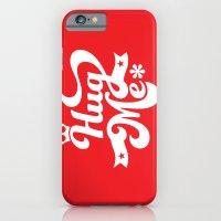 hug me iPhone 6 Slim Case