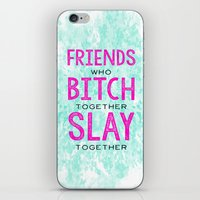 Slay Together iPhone & iPod Skin
