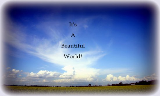 It's a beautiful World! Art Print