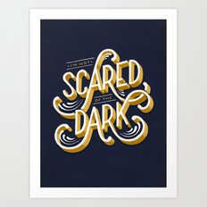 Scared of the Dark Art Print