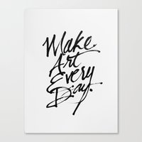 Make Art Every Day Canvas Print