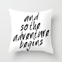 And so the adventure begins Throw Pillow