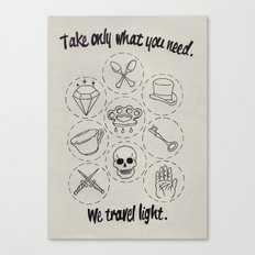 Take only what you need. Canvas Print