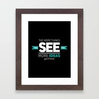 ...The More Ideas You'll Have Framed Art Print
