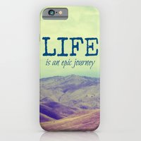 iPhone & iPod Case featuring Life Is an Epic Journey by Shawn King